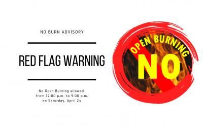 No Burn Advisory Due to Red Flag Warning 4/24/2021